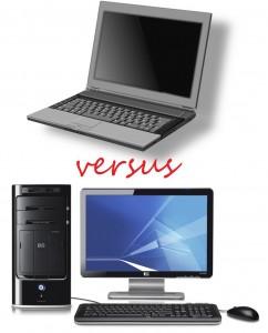 Desktop versus Laptop
